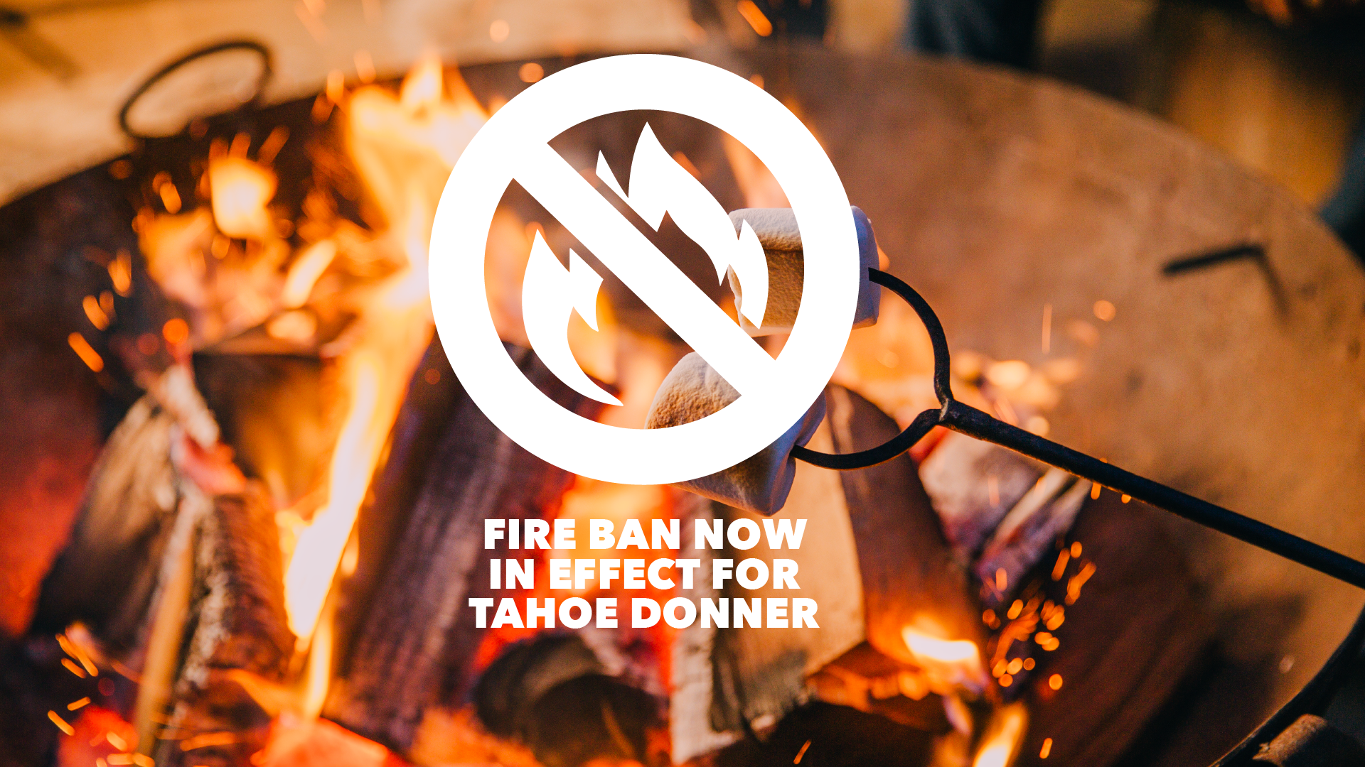 NEW FIRE BAN FOR ALL TD OWNERS, RENTERS + GUESTS