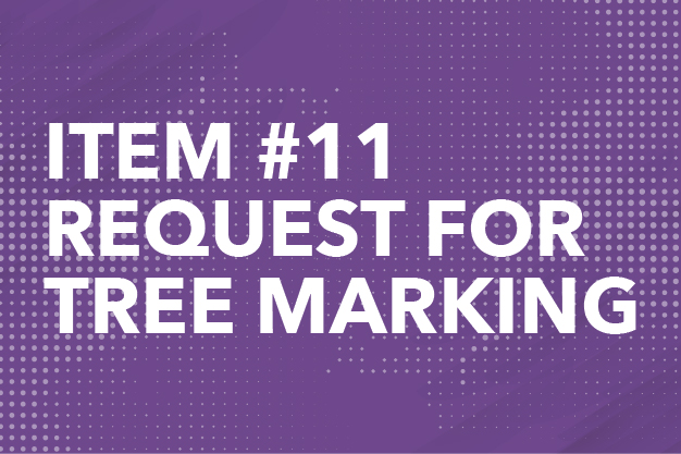 Item #11 Request for Tree Marking